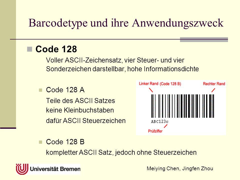 Meiying Chen, Jingfen Zhou Barcodetype und ihre Anwendungszweck Code 128 Voller ASCII-Zeichensatz, vier Steuer- und vier Sonderzeichen darstellbar, ho