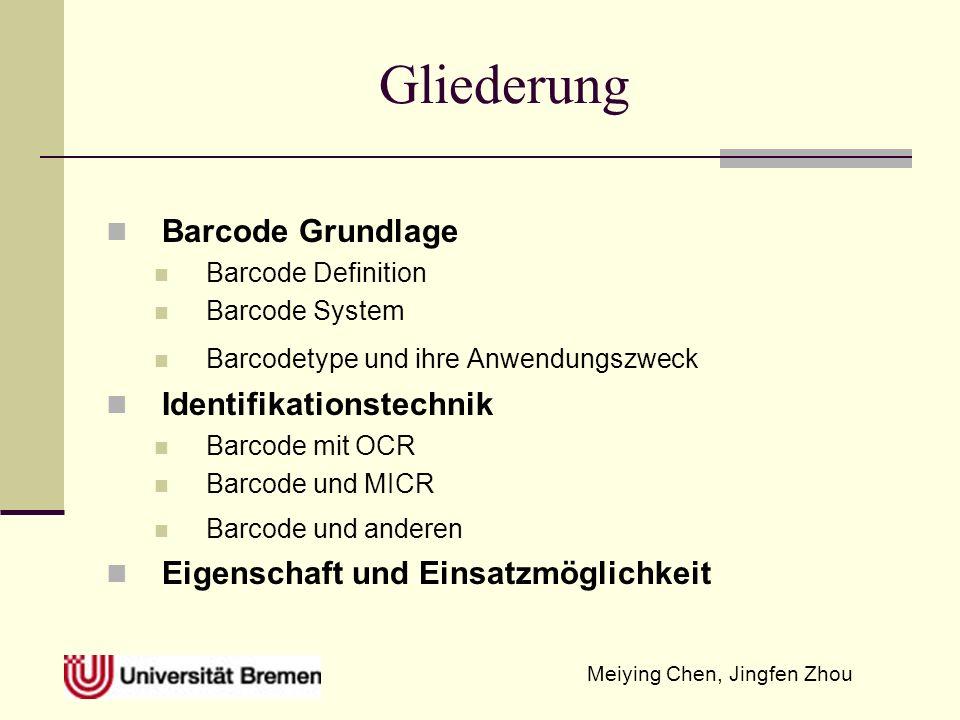 Gliederung Barcode Grundlage Barcode Definition Barcode System Barcodetype und ihre Anwendungszweck Identifikationstechnik Barcode mit OCR Barcode und