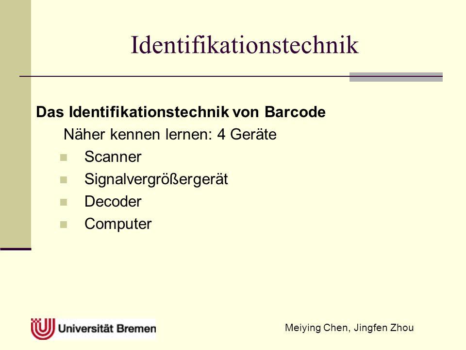 Meiying Chen, Jingfen Zhou Identifikationstechnik Das Identifikationstechnik von Barcode Näher kennen lernen: 4 Geräte Scanner Signalvergrößergerät De