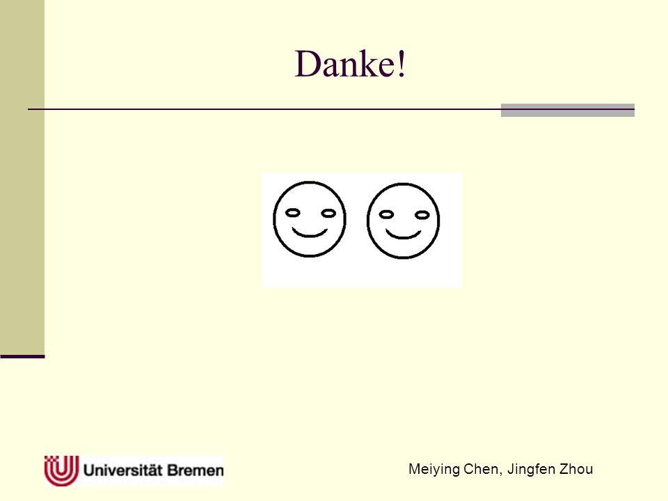 Meiying Chen, Jingfen Zhou Danke!