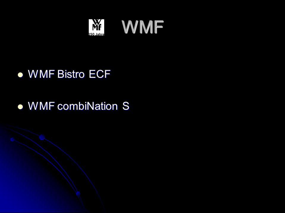 WMF WMF Bistro ECF WMF Bistro ECF WMF combiNation S WMF combiNation S