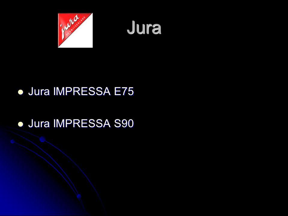 Jura Jura IMPRESSA E75 Jura IMPRESSA E75 Jura IMPRESSA S90 Jura IMPRESSA S90