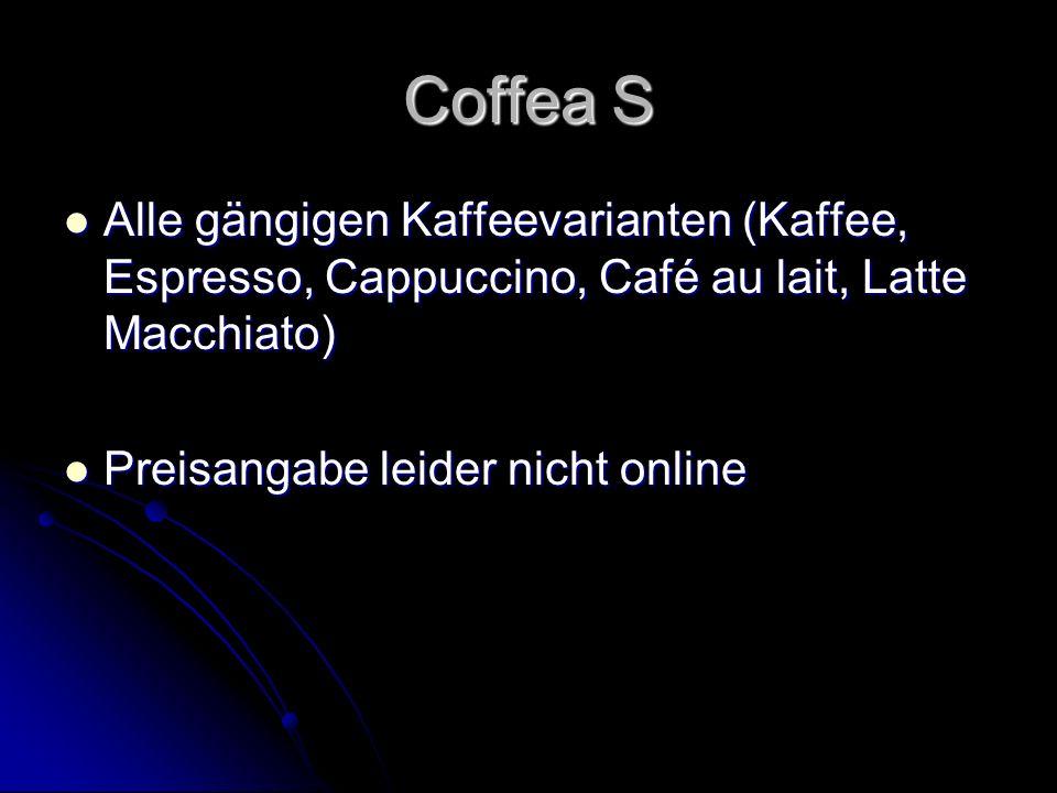 Alle gängigen Kaffeevarianten (Kaffee, Espresso, Cappuccino, Café au lait, Latte Macchiato) Alle gängigen Kaffeevarianten (Kaffee, Espresso, Cappuccin