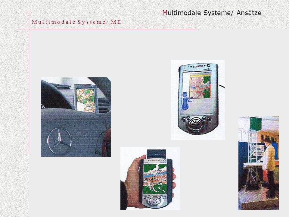 M u l t i m o d a l e S y s t e m e / M E Multimodale Systeme/ Ansätze