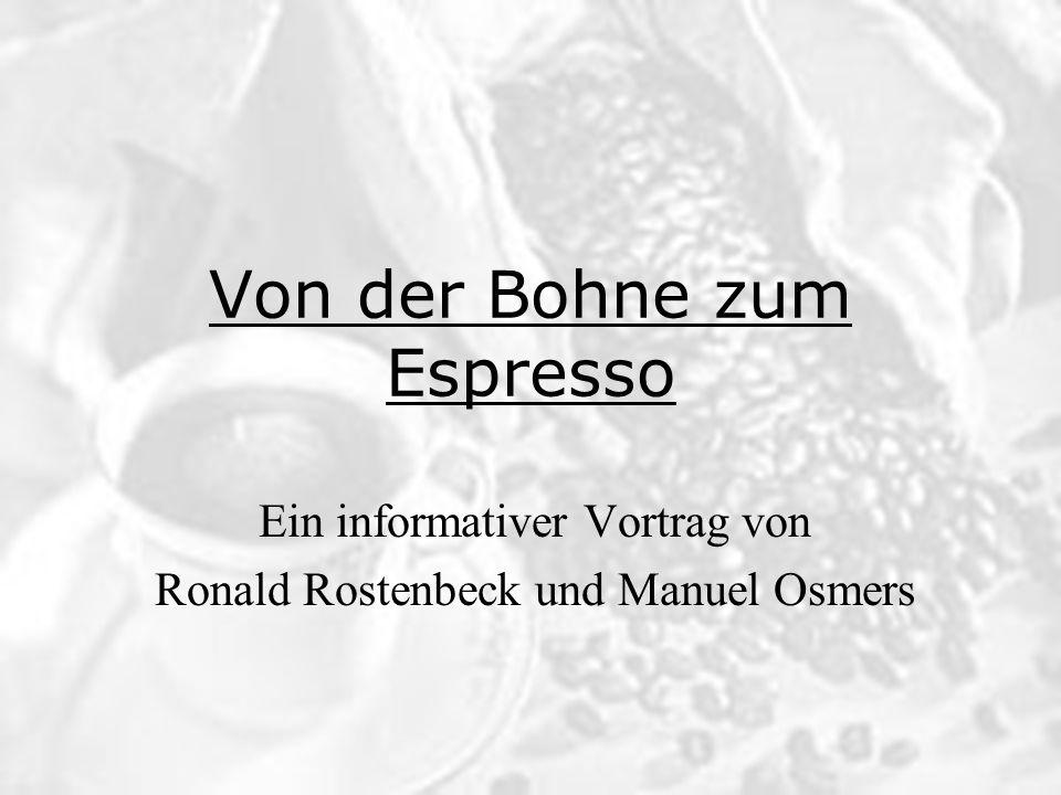 Von der Bohne zum Espresso Ein informativer Vortrag von Ronald Rostenbeck und Manuel Osmers