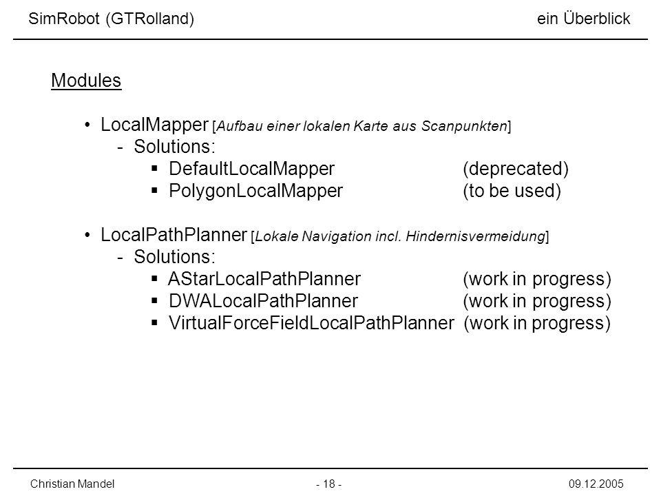 LocalMapper [Aufbau einer lokalen Karte aus Scanpunkten] - Solutions: DefaultLocalMapper (deprecated) PolygonLocalMapper (to be used) LocalPathPlanner [Lokale Navigation incl.