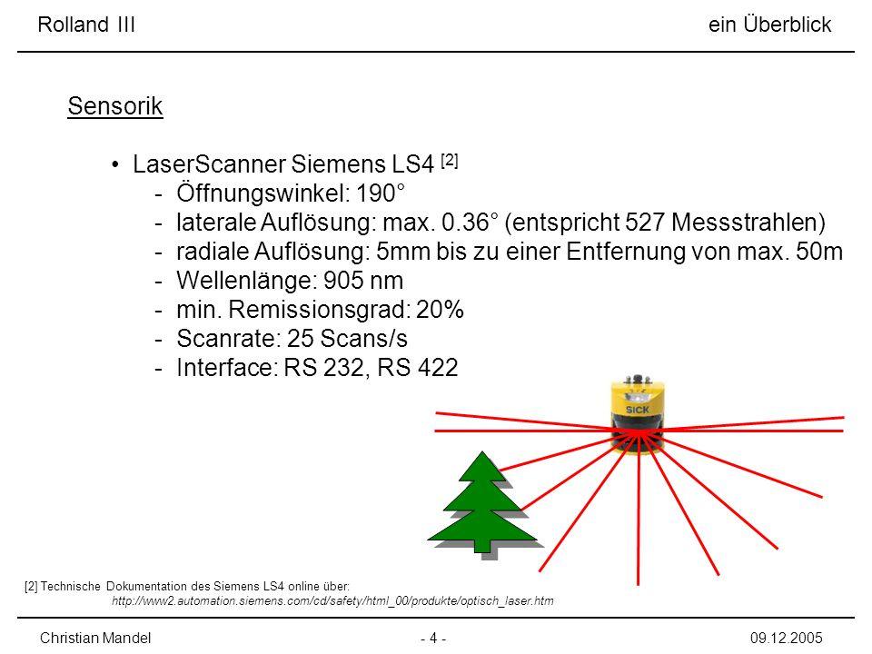 Odometriesensor (Inkrementalgeber) Lenord + Bauer GEL 248 - Magnetsensoren messen Rotationsgeschwindigkeit der an den Antriebsachsen angebrachten Zahnräder - Rechteckförmiges Ausgangssignal 0 – 25 kHz - Interface: RS232 via AD-Wandler aus modifizierter Mausplatine Rolland III ein Überblick - 5 -Christian Mandel09.12.2005 Sensorik