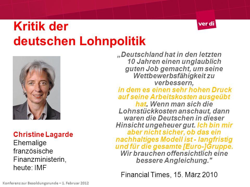 Kritik der deutschen Lohnpolitik Christine Lagarde Ehemalige französische Finanzministerin, heute: IMF Deutschland hat in den letzten 10 Jahren einen