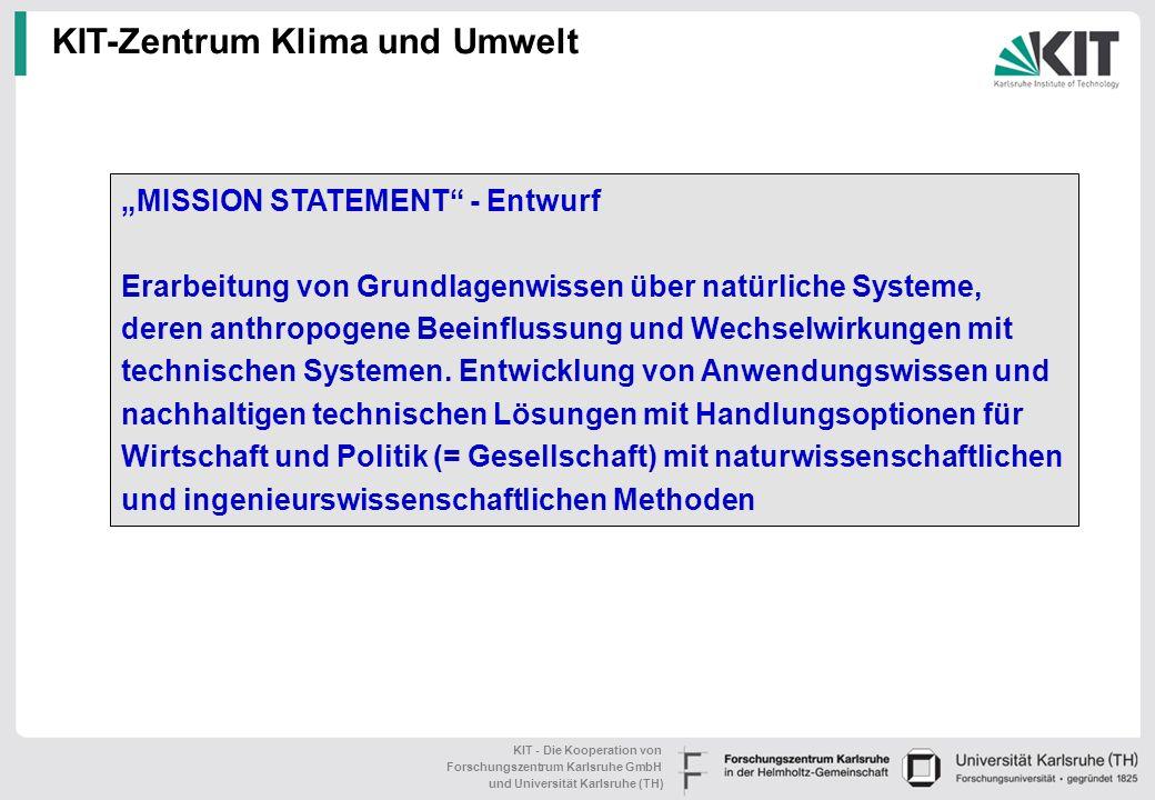 KIT - Die Kooperation von Forschungszentrum Karlsruhe GmbH und Universität Karlsruhe (TH) Topic 7: Klimawandel Ziele: Belastbare detaillierte Szenarie