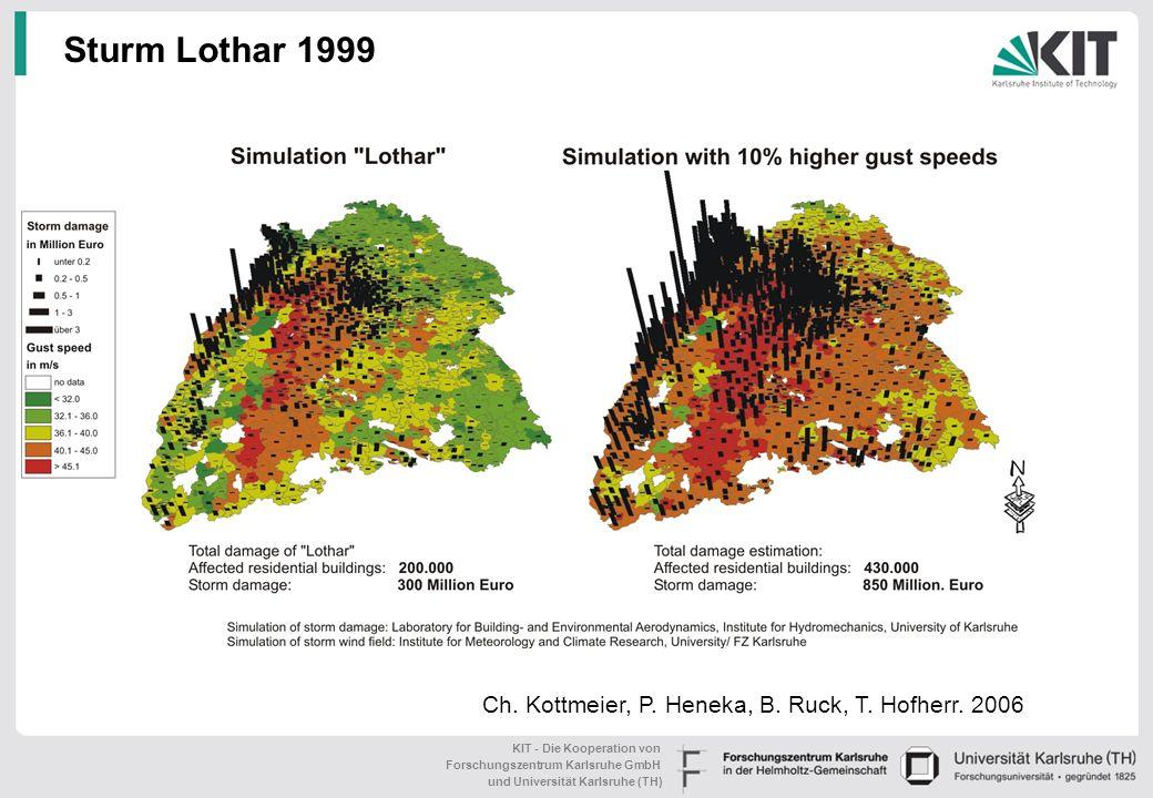 KIT - Die Kooperation von Forschungszentrum Karlsruhe GmbH und Universität Karlsruhe (TH) Sturm Lothar 1999 Ch.