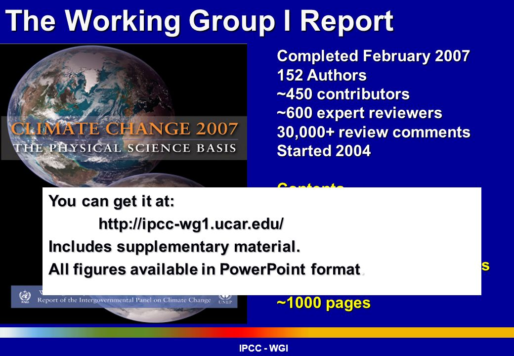 The IPCC Sequence of Key Findings …… IPCC (1990) Broad overview of climate change science, discussion of uncertainties and evidence for warming.