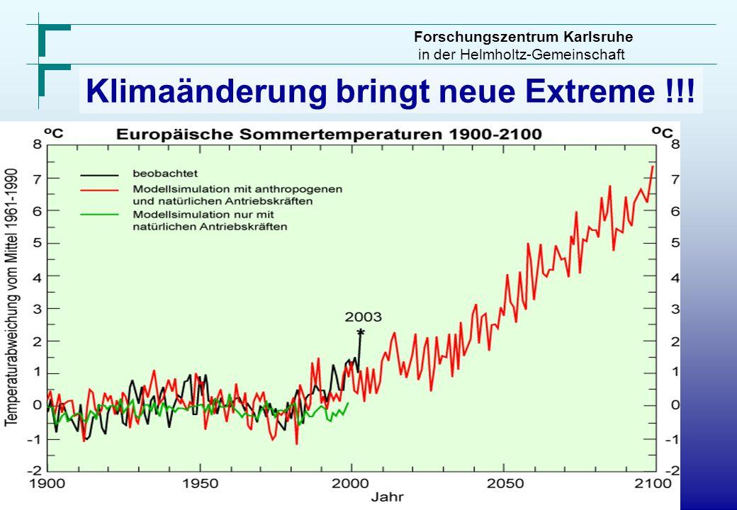 Forschungszentrum Karlsruhe in der Helmholtz-Gemeinschaft Klimaänderung bringt neue Extreme !!!