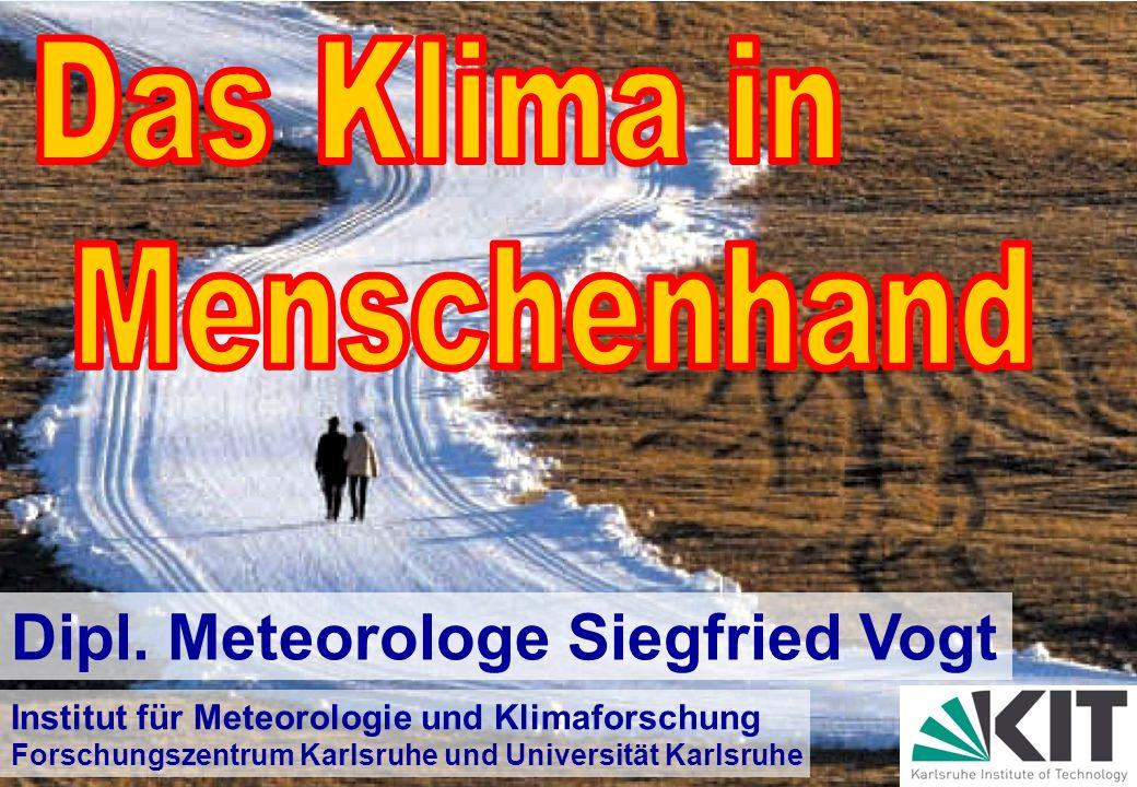 Forschungszentrum Karlsruhe in der Helmholtz-Gemeinschaft Dipl. Meteorologe Siegfried Vogt Institut für Meteorologie und Klimaforschung Forschungszent