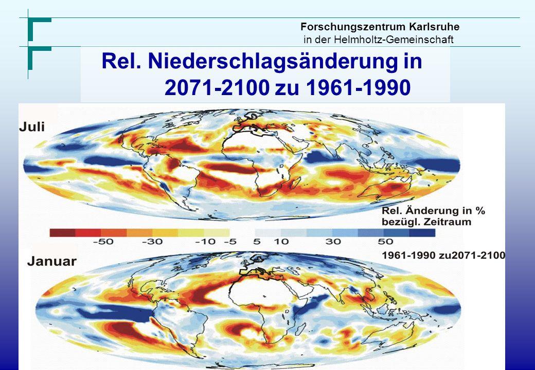 Forschungszentrum Karlsruhe in der Helmholtz-Gemeinschaft Rel. Niederschlagsänderung in 2071-2100 zu 1961-1990