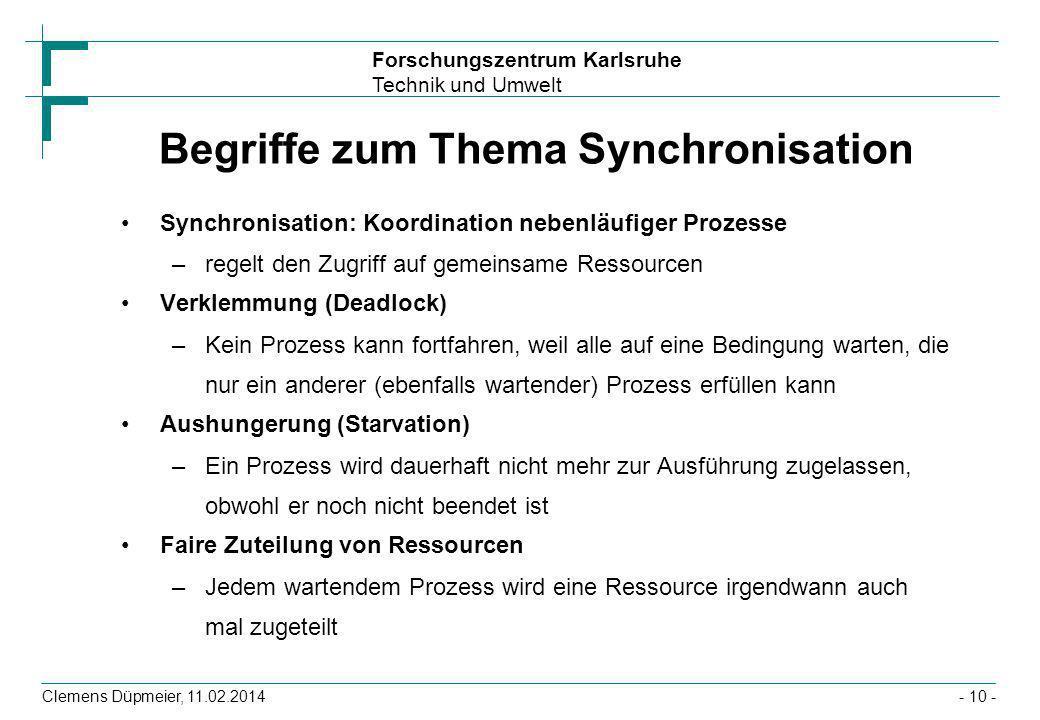 Forschungszentrum Karlsruhe Technik und Umwelt Clemens Düpmeier, 11.02.2014- 10 - Begriffe zum Thema Synchronisation Synchronisation: Koordination neb