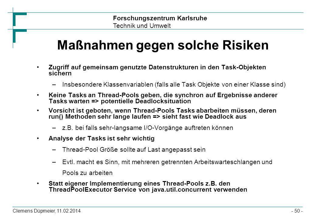 Forschungszentrum Karlsruhe Technik und Umwelt Clemens Düpmeier, 11.02.2014- 50 - Maßnahmen gegen solche Risiken Zugriff auf gemeinsam genutzte Datens