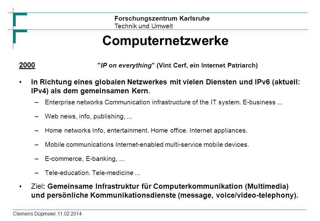 Forschungszentrum Karlsruhe Technik und Umwelt Clemens Düpmeier, 11.02.2014 Computernetzwerke 2000