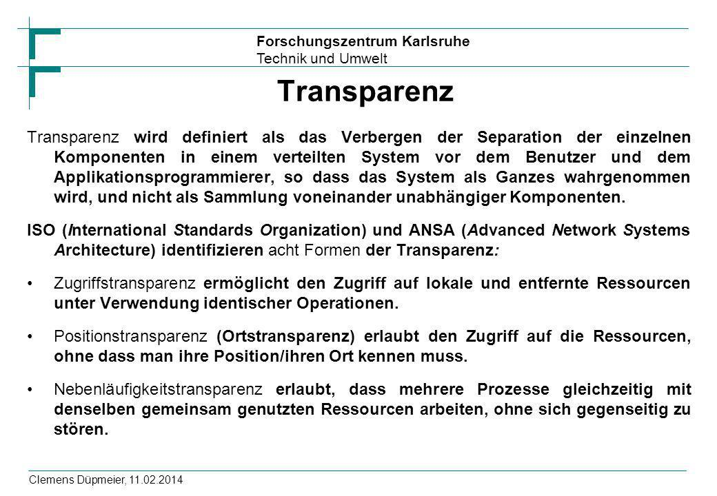 Forschungszentrum Karlsruhe Technik und Umwelt Clemens Düpmeier, 11.02.2014 Transparenz Transparenz wird definiert als das Verbergen der Separation de