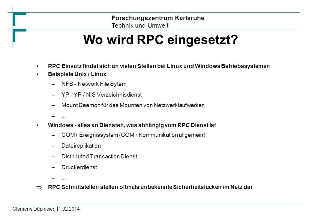 Forschungszentrum Karlsruhe Technik und Umwelt Clemens Düpmeier, 11.02.2014 Wo wird RPC eingesetzt? RPC Einsatz findet sich an vielen Stellen bei Linu
