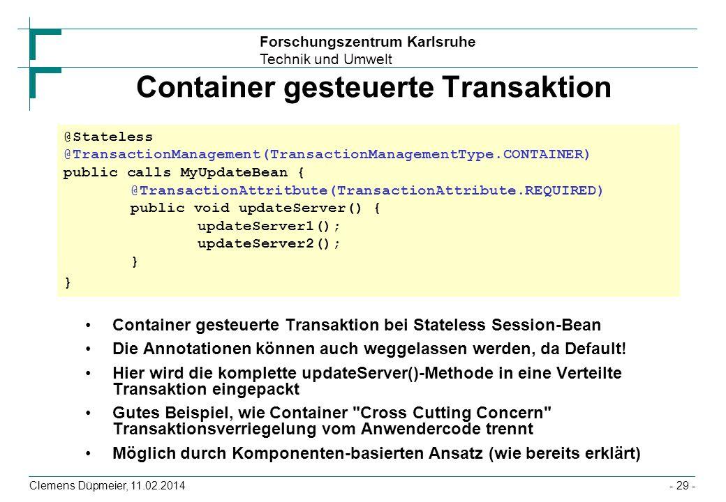 Forschungszentrum Karlsruhe Technik und Umwelt Clemens Düpmeier, 11.02.2014 Container gesteuerte Transaktion Container gesteuerte Transaktion bei Stat