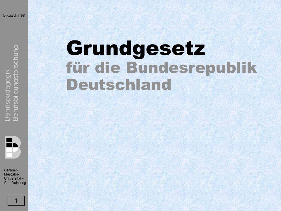 Berufspädagogik Berufsbildungsforschung Gerhard- Mercator- Universität – GH -Duisburg © Kutscha 98 2 Grundrechte Grundrechte