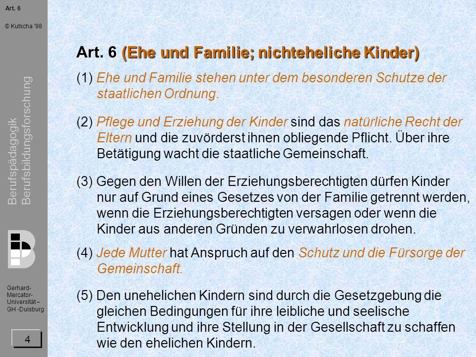 Berufspädagogik Berufsbildungsforschung Gerhard- Mercator- Universität – GH -Duisburg © Kutscha 98 5 Art.