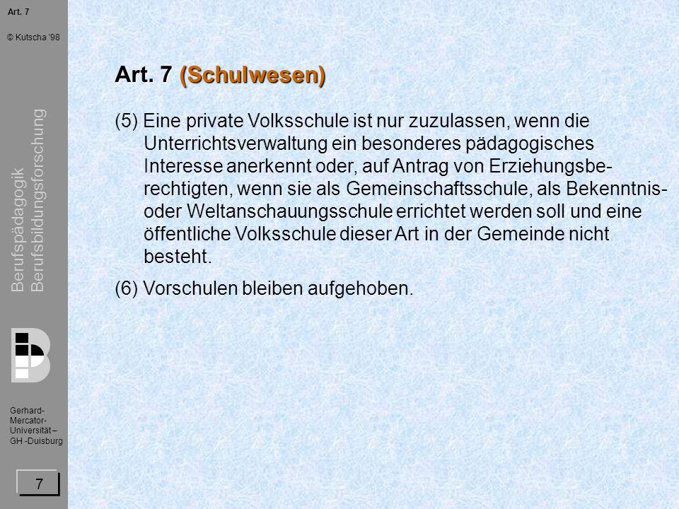 Berufspädagogik Berufsbildungsforschung Gerhard- Mercator- Universität – GH -Duisburg © Kutscha 98 8 Art.