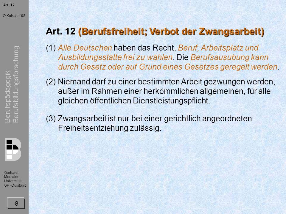 Berufspädagogik Berufsbildungsforschung Gerhard- Mercator- Universität – GH -Duisburg © Kutscha 98 9 Art.