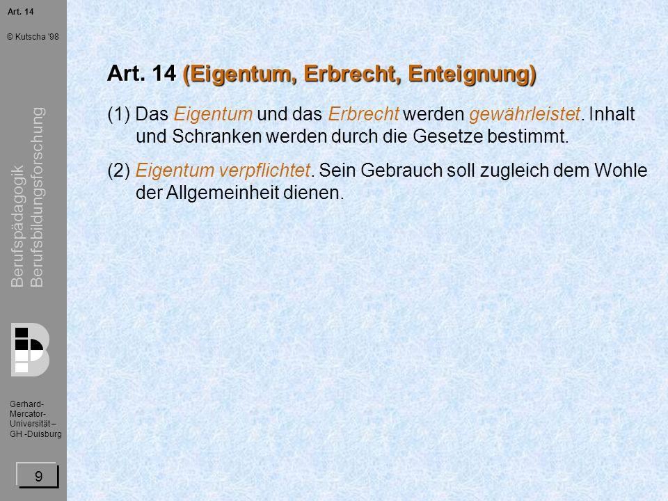 Berufspädagogik Berufsbildungsforschung Gerhard- Mercator- Universität – GH -Duisburg © Kutscha 98 20 Art.