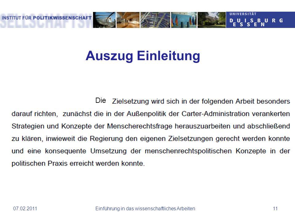 Einführung in das wissenschaftliches Arbeiten1107.02.2011 Auszug Einleitung Die