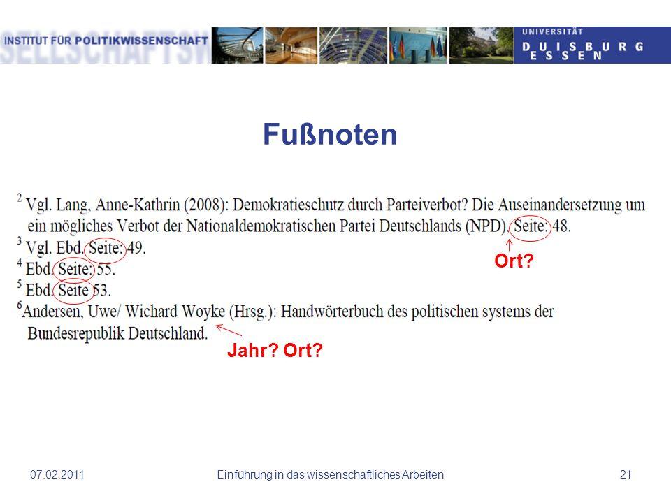 Fußnoten Einführung in das wissenschaftliches Arbeiten2107.02.2011 Ort? Jahr? Ort?