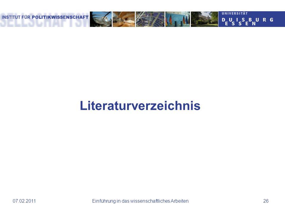 Literaturverzeichnis Einführung in das wissenschaftliches Arbeiten2607.02.2011