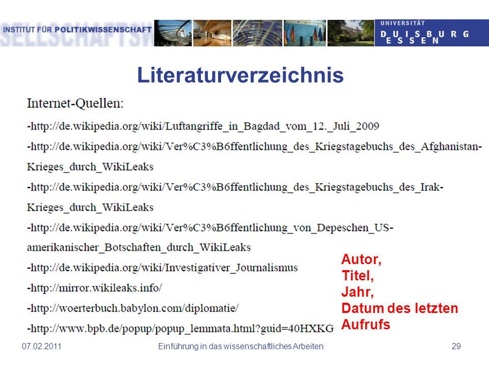 Literaturverzeichnis Einführung in das wissenschaftliches Arbeiten2907.02.2011 Autor, Titel, Jahr, Datum des letzten Aufrufs