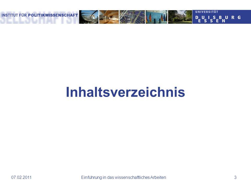 07.02.2011Einführung in das wissenschaftliches Arbeiten4