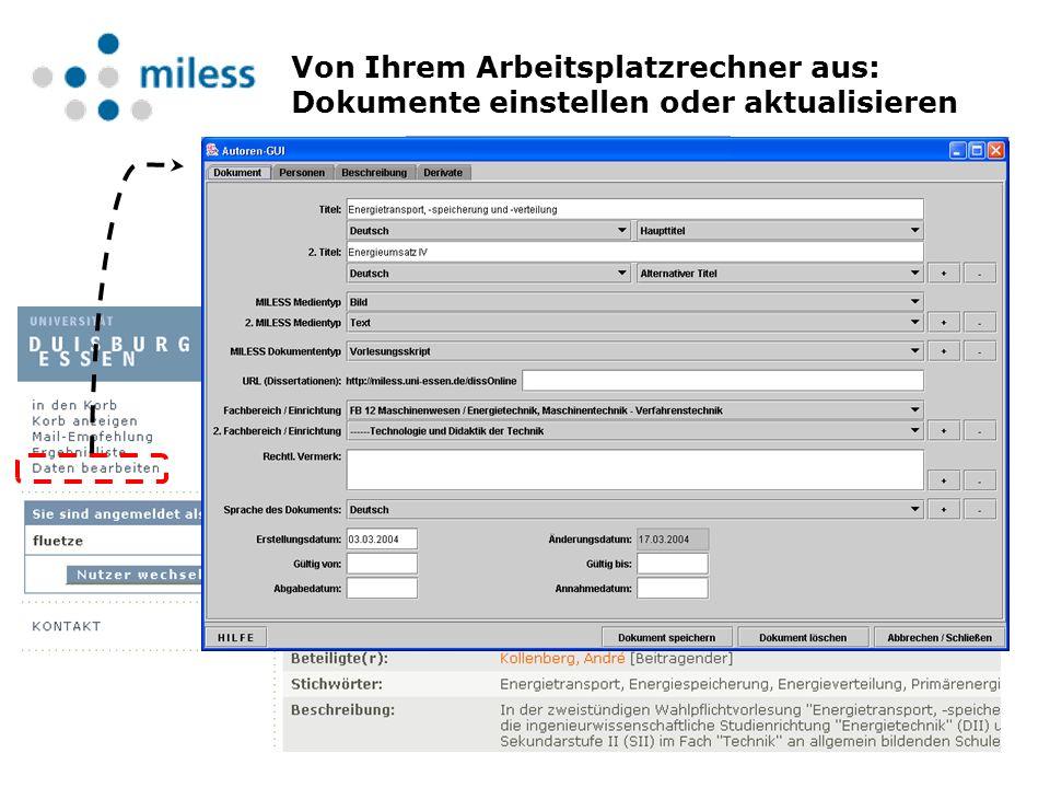 Von Ihrem Arbeitsplatzrechner aus: Dokumente einstellen oder aktualisieren Bestimmte Benutzer haben Autoren- Rechte