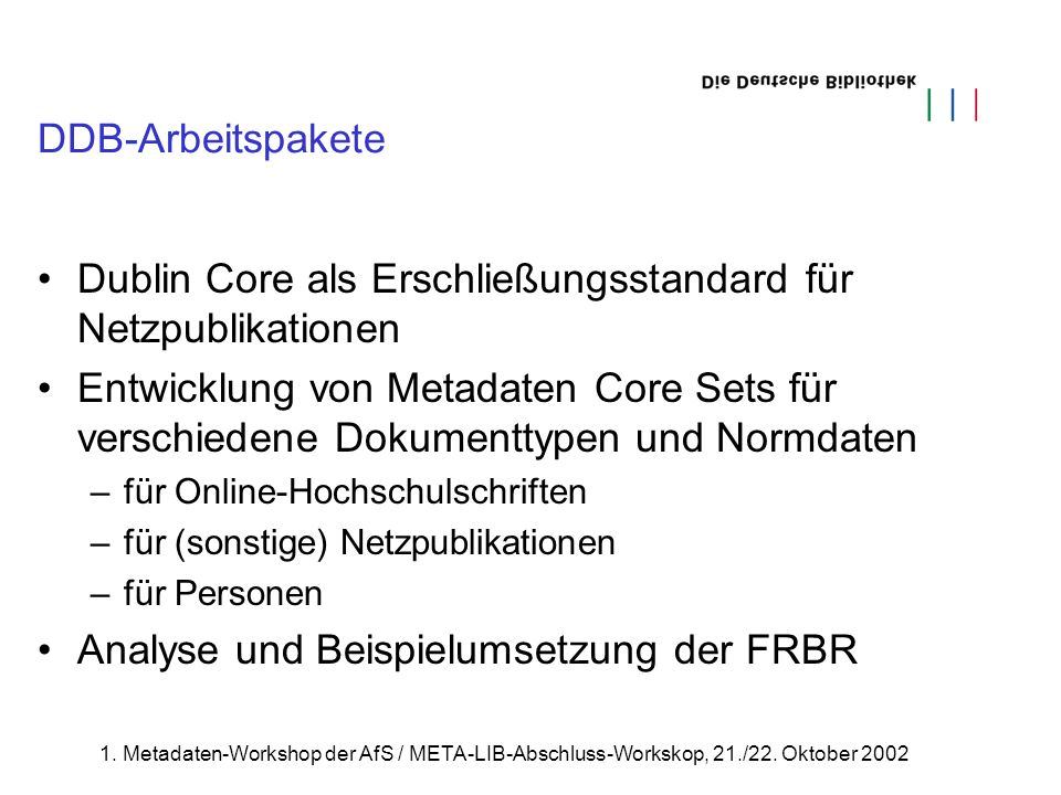1.Metadaten-Workshop der AfS / META-LIB-Abschluss-Workskop, 21./22.