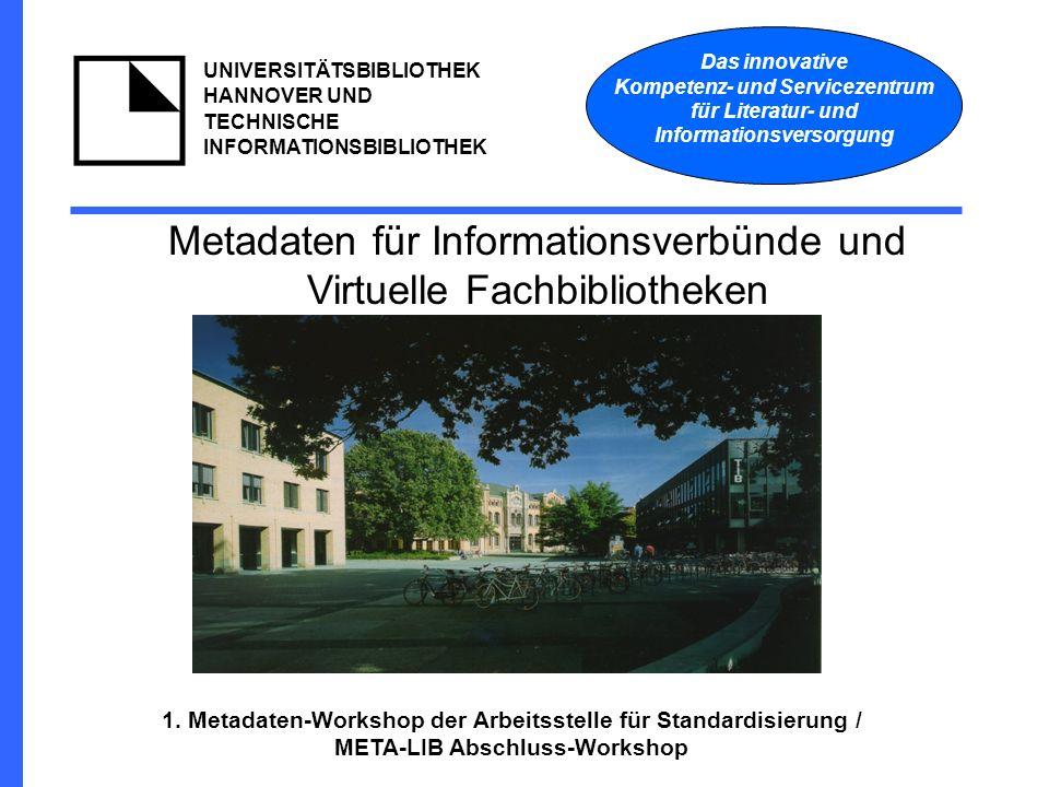 Das innovative Kompetenz- und Servicezentrum für Literatur- und Informationsversorgung UNIVERSITÄTSBIBLIOTHEK HANNOVER UND TECHNISCHE INFORMATIONSBIBLIOTHEK 1.
