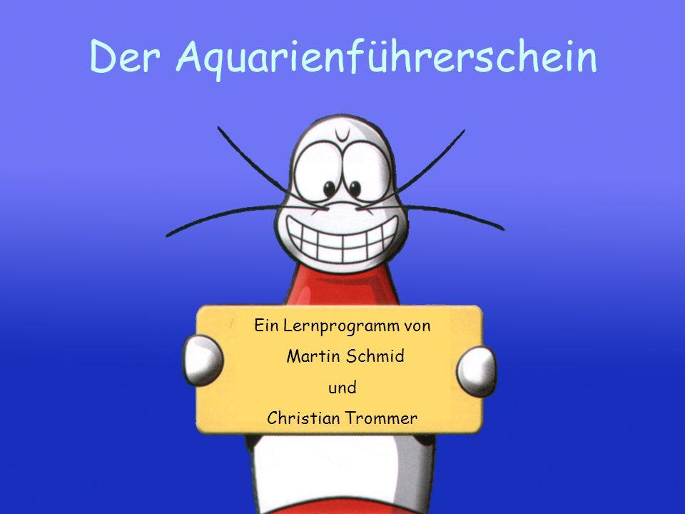 Der Aquarienführerschein 1 Ein Lernprogramm von Martin Schmid und Christian Trommer