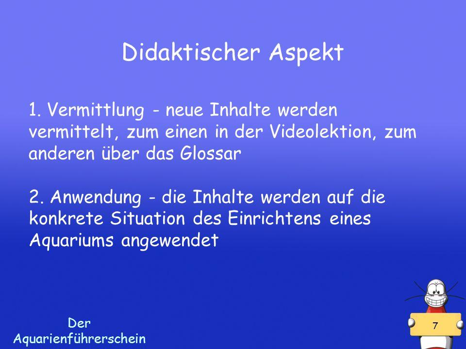 Der Aquarienführerschein 7 Didaktischer Aspekt 1.