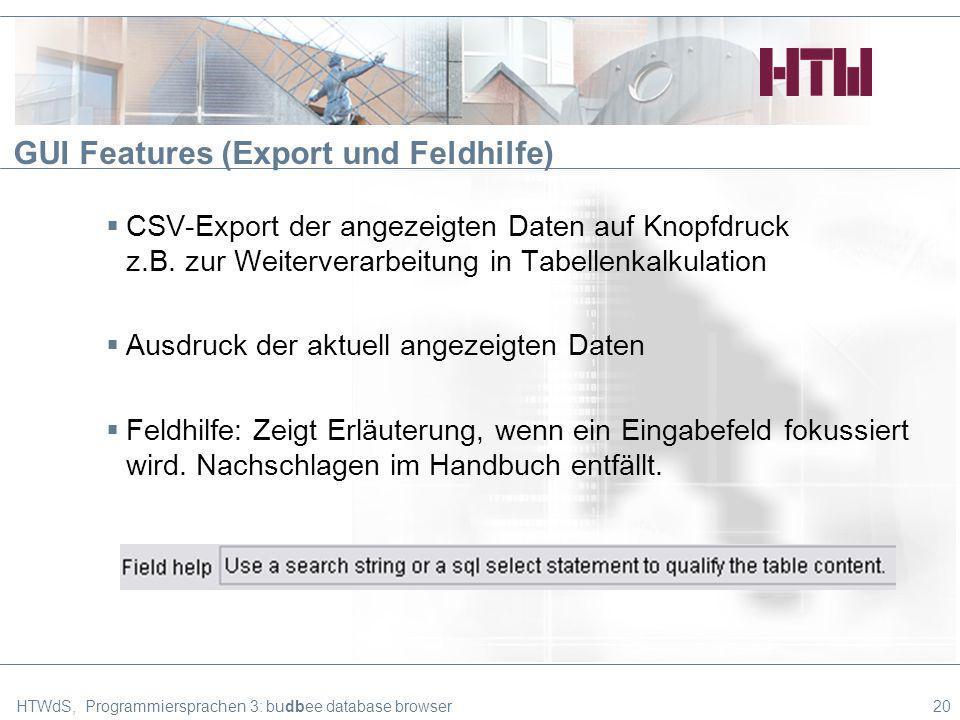 GUI Features (Export und Feldhilfe) CSV-Export der angezeigten Daten auf Knopfdruck z.B.