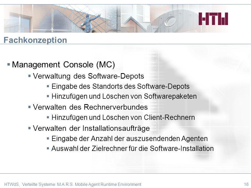 Fachkonzeption Management Console (MC) Verwaltung des Software-Depots Eingabe des Standorts des Software-Depots Hinzufügen und Löschen von Softwarepak