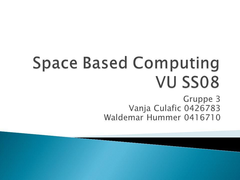 Gruppe 3 Vanja Culafic 0426783 Waldemar Hummer 0416710