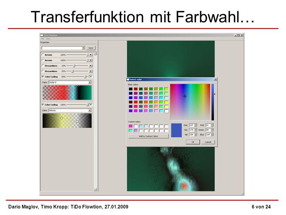 Transferfunktion mit Farbwahl… Dario Maglov, Timo Kropp: TiDo Flowtion, 27.01.20096 von 24