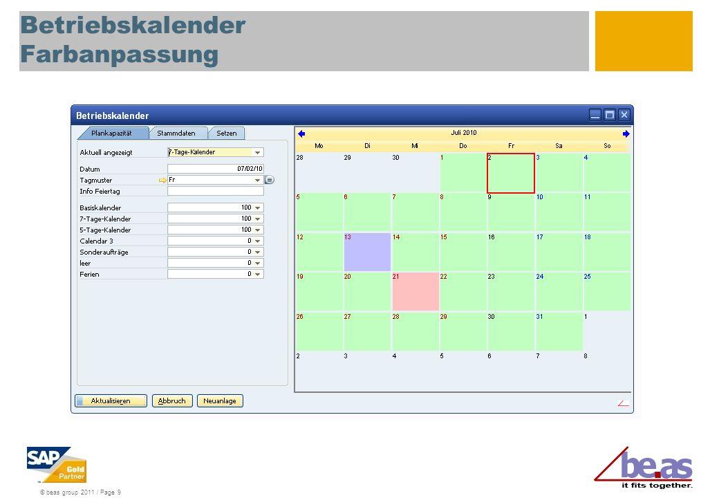 © beas group 2011 / Page 9 Betriebskalender Farbanpassung