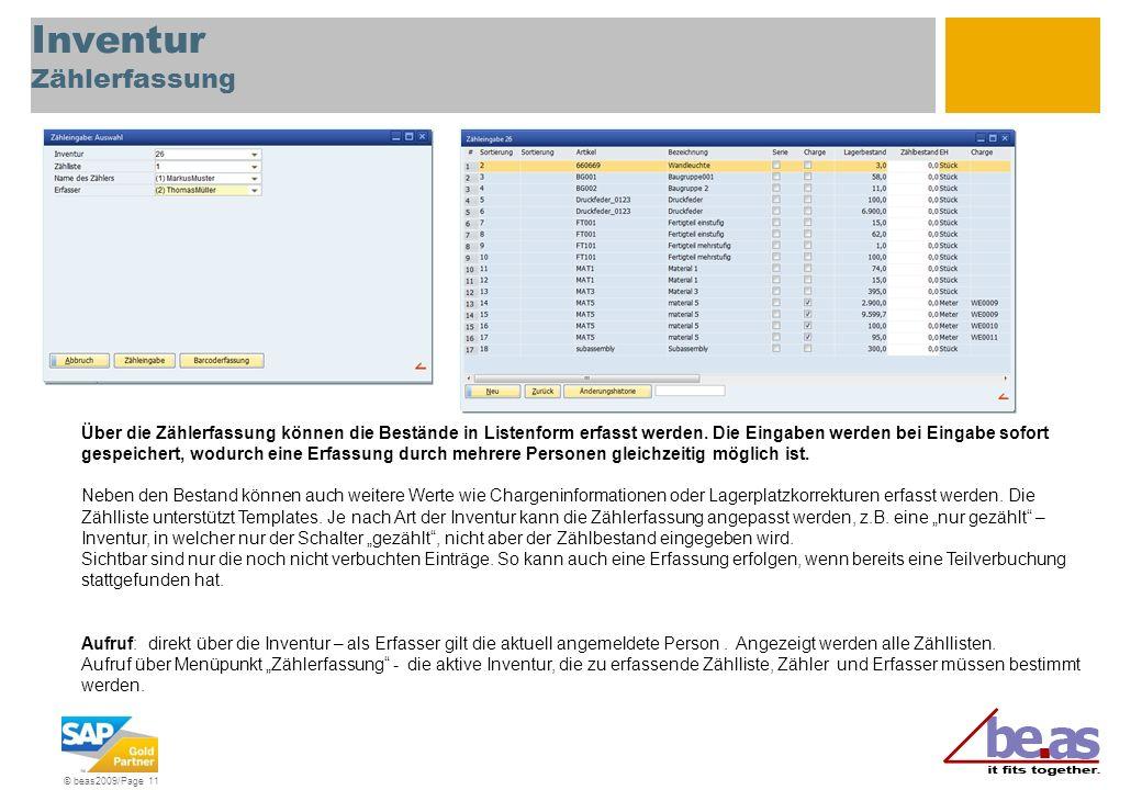 © beas2009/Page 11 Inventur Zählerfassung Über die Zählerfassung können die Bestände in Listenform erfasst werden. Die Eingaben werden bei Eingabe sof