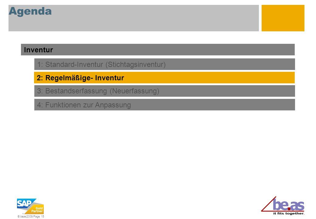 © beas2009/Page 15 Agenda Inventur 3: Bestandserfassung (Neuerfassung) 4: Funktionen zur Anpassung 1: Standard-Inventur (Stichtagsinventur) 2: Regelmä