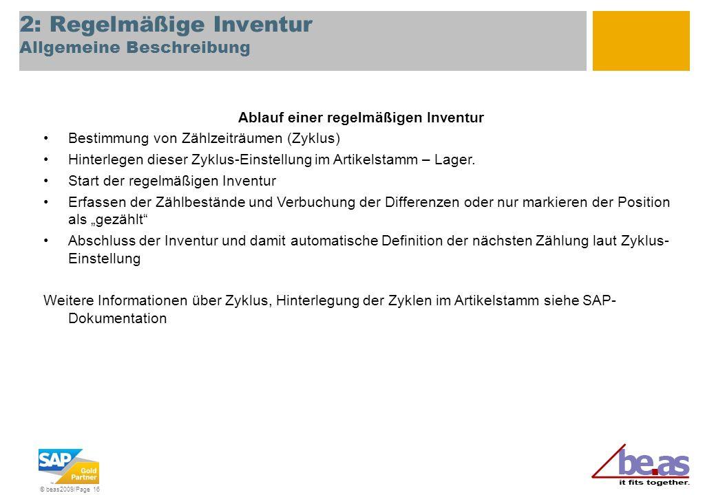 © beas2009/Page 16 2: Regelmäßige Inventur Allgemeine Beschreibung Ablauf einer regelmäßigen Inventur Bestimmung von Zählzeiträumen (Zyklus) Hinterleg