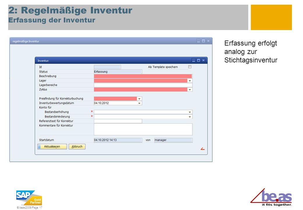 © beas2009/Page 17 2: Regelmäßige Inventur Erfassung der Inventur Erfassung erfolgt analog zur Stichtagsinventur