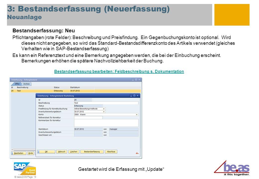 © beas2009/Page 19 3: Bestandserfassung (Neuerfassung) Neuanlage Bestandserfassung: Neu Pflichtangaben (rote Felder): Beschreibung und Preisfindung. E