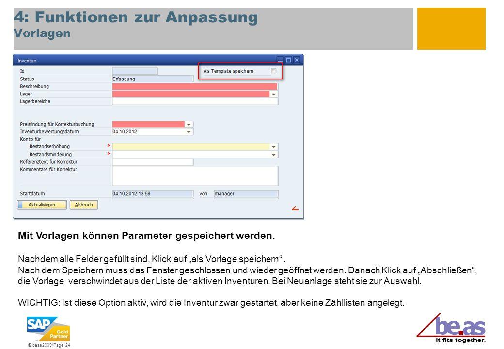 © beas2009/Page 24 4: Funktionen zur Anpassung Vorlagen Mit Vorlagen können Parameter gespeichert werden. Nachdem alle Felder gefüllt sind, Klick auf